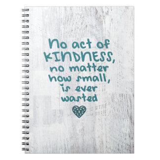 Cadernos Espiral Nenhum ato da bondade é desperdiçado nunca
