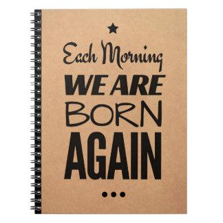 Cadernos Motivação: Cada manhã nós somos nascidos outra vez