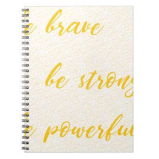 Cadernos seja bravo seja forte seja poderoso