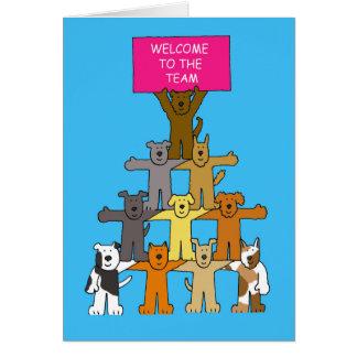 Cães, boa vinda à equipe cartão comemorativo