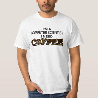 Café da necessidade - cientista de computador camiseta