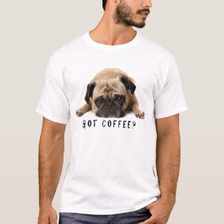 Café obtido? Camisa do Pug T