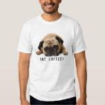 Café obtido? Camisa do Pug T T-shirt