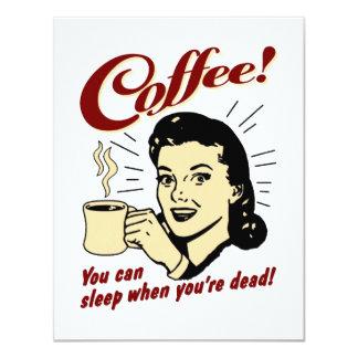 Café! Você pode dormir quando você está Convite 10.79 X 13.97cm
