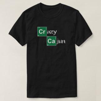 Cajun louco - quebrando o estilo mau tshirt