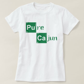 Cajun puro - quebrando o estilo mau t-shirts