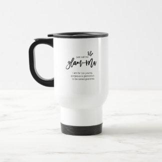Call Me Glam-Ma Travel Mug