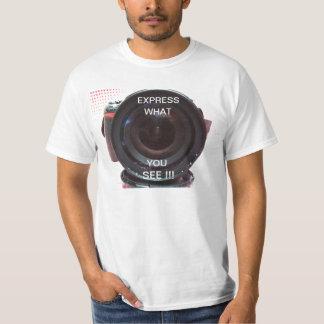 Câmera expressa o que você vê camiseta