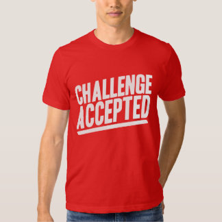 Camisa aceitada desafio t-shirt