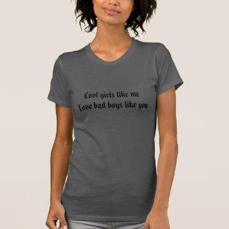 Camisa Cool girls like me love bad boys like you T-shirt