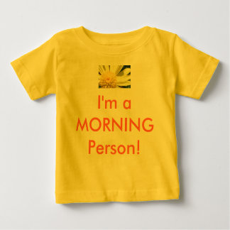 Camisa do bebê - eu sou uma pessoa da MANHÃ!