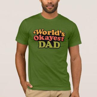 Camisa do pai do Okayest do mundo