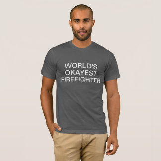 Camisa do sapador-bombeiro do Okayest do mundo