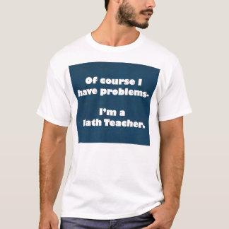 Camisa dos problemas do professor de matemática