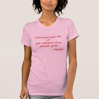 camisa feliz destruída do cupcake da dieta t-shirts