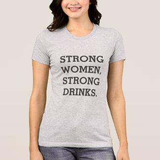 Camisa forte das bebidas fortes T das mulheres