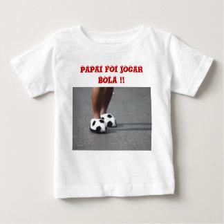 Camisa Infantil - Papai foi jogar bola T-shirt