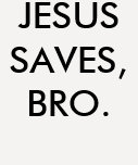 "Camisa ""Jesus saves, bro."" T-shirt"
