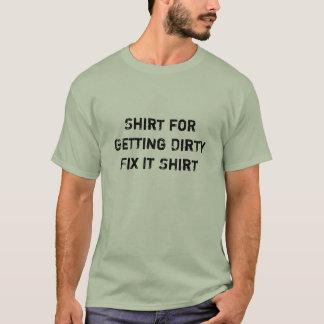 Camisa para obtê-lo a reparo 7 sujo Tshirt