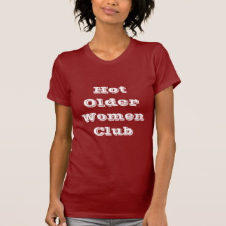 Camisas quentes do clube das mulheres mais idosas camiseta