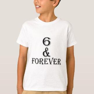 Camiseta 06 e para sempre design do aniversário