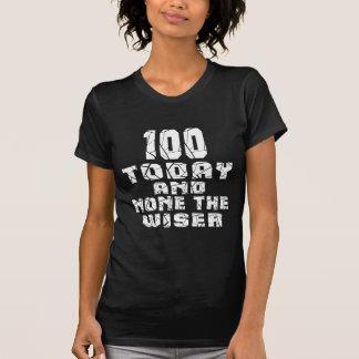 Camiseta 100 hoje e nenhum o mais sábio
