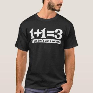 Camiseta 1+1=3, se você não usa um preservativo -- T-shirt
