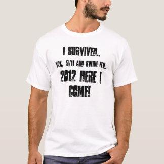 Camiseta 2012 aqui eu venho! ,
