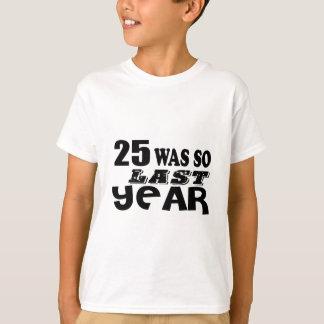 Camiseta 25 era assim tão no ano passado o design do