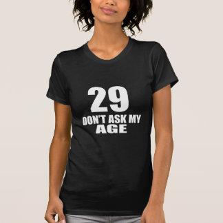 Camiseta 29 não peça meu design do aniversário da idade