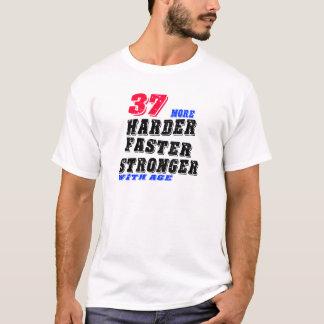 Camiseta 37 mais fortes mais rápidos mais duros com idade