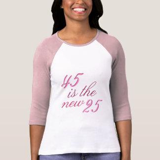 Camiseta 45th A piada 45 do aniversário é os 25 novos