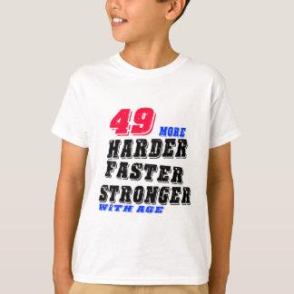 Camiseta 49 mais fortes mais rápidos mais duros com idade