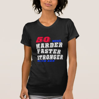 Camiseta 50 mais fortes mais rápidos mais duros com idade