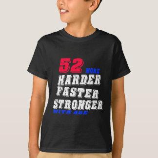 Camiseta 52 mais fortes mais rápidos mais duros com idade