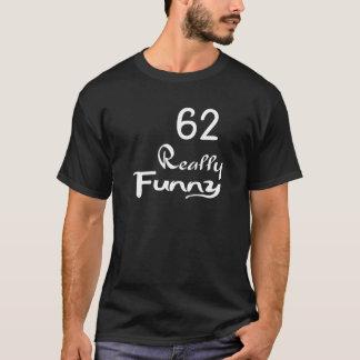 Camiseta 62 designs realmente engraçados do aniversário