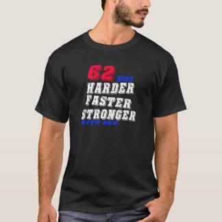 Camiseta 62 mais fortes mais rápidos mais duros com idade