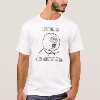 Camiseta 9GAG meninas quentes, Y U NENHUMA CONVERSA A MIM!