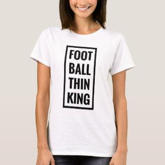 Camiseta a bola do pé pensa o rei ou o pensamento do