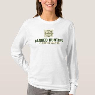 Camiseta A caça enlatada é para os covardes/empilhados