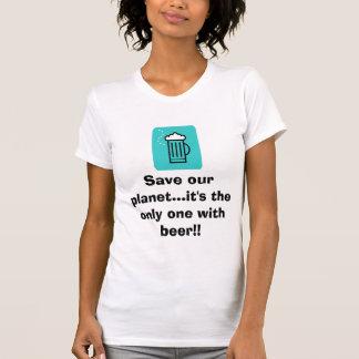Camiseta A cerveja, salvar nosso planeta… que é único com…