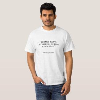 """Camiseta A """"ciência cria o conhecimento; opinião,"""