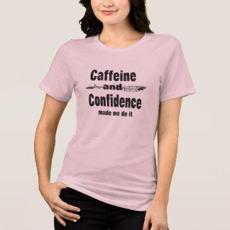 Camiseta a confiança da cafeína fez-me fazê-lo inspirado