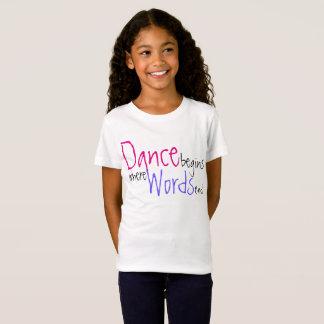 Camiseta A dança começa onde as palavras terminam o Tshirt