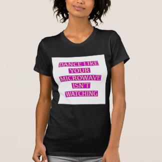 Camiseta A dança como sua microonda não está olhando