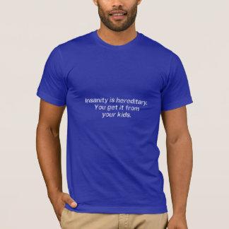 Camiseta A demência é hereditária. Você obtem-na de seus