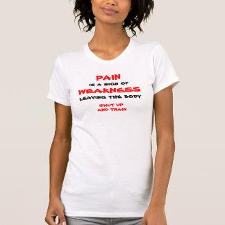 Camiseta A DOR, é um sinal de, FRAQUEZA, saindo do corpo,…