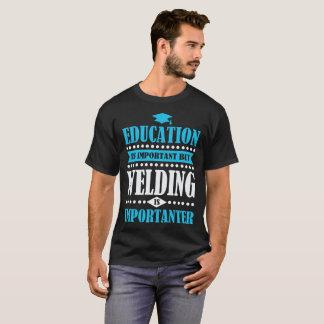 Camiseta a educação é importante mas a soldadura é