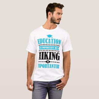 Camiseta a educação é importante mas caminhar é importanter