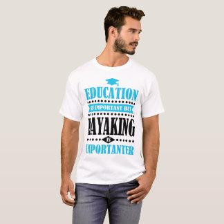Camiseta a educação é importante mas kayaking é importante